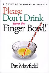 PLEASE DON'T DRINK FROM THE FINGER BOWN!®