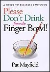 PLEASE DON'T DRINK FROM THE FINGER BOWN!™